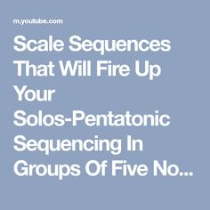 Scale Sequences That Will Fire Up Your Solos-Pentatonic Sequencing In Groups Of Five Notes - #guitar #guitarlessons