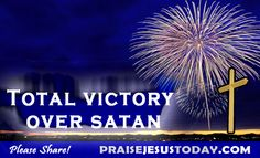 Total victory over satan.  Jesus is king!