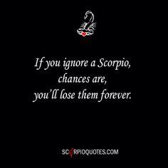 What happens when you ignore a scorpio man