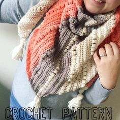 Crochet Scarf PATTERN- Triangle Scarf- Cowl- Shawl- Oversized scarf- Big scarf-Sawyer Scarf- Crochet triangle scarf- Scarf with tassels- Coz