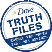 Dove® Truth Files: Reveal the truth.  Reap the rewards.