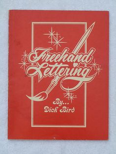 Sign & Lettering Books -Freehand Lettering by Dick Bird | Flickr - Photo Sharing!