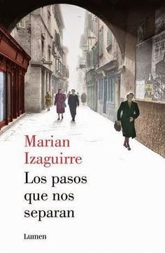 Los pasos que nos separan - Marian Izaguirre http://www.eluniversodeloslibros.com/2014/10/los-pasos-que-nos-separan-marian-izaguirre.html