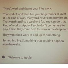 Apple's inspirational quotation for all New Hires on their first day.