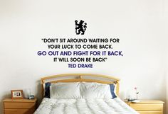 Chelsea+FC+Ted+Drake+Fight+For+It+Quote+by+BeautifulGameWallArt,+£20.00 Chelsea Fc, Drake, Man Cave, Affair, Ted, Quotes, Quotations, Chelsea F.c., Quote