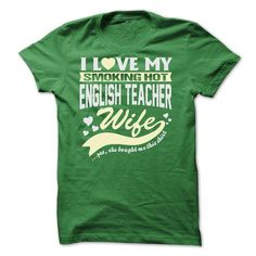 I LOVE MY SMOKING HOT English teacher WIFE T-Shirts, Hoodies, Sweatshirts, Tee Shirts (22.9$ ==> Shopping Now!)
