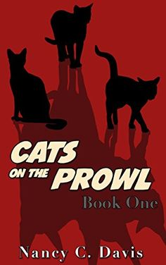 Cats on the Prowl (A Cat Detective cozy mystery series Book 1) - Kindle edition by Nancy C. Davis. Cat Mystery, cat cozy mystery