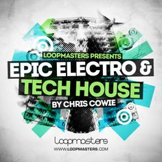 Epic Electro And Tech House from Loopmasters
