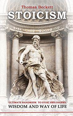 Stoicism: Ultimate Handbook To Stoic Philosophy, Wisdom And Way Of Life by Thomas Beckett http://www.amazon.com/dp/B015PBIQT0/ref=cm_sw_r_pi_dp_SMQgwb1ZSVG1J
