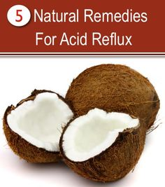 5 Natural Remedies For Acid Reflux | Improved Aging