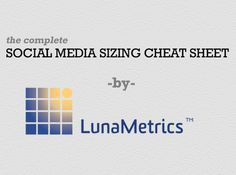 The Complete Social Media Sizing Cheat Sheet http://www.lunametrics.com/blog/2012/06/18/social-media-sizing-cheat-sheet/