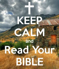 ❥ KEEP CALM and Read Your BIBLE