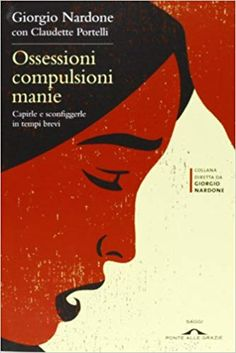Ossessioni compulsioni manie: Capirle e sconfiggerle in tempi brevi Giorgio Nardone, Best Dad, Ebook Pdf, Audio Books, Books To Read, Ebooks, This Book, Reading, Movie Posters