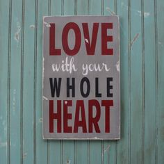 To celebrate Valentine's day - print this beautiful Love with your Whole Heart sign. Crush Quotes, Love Quotes, Wall Quotes, Quotes Inspirational, Motivational, Happy Hearts Day, Whole Heart, Heart Day, Happiness