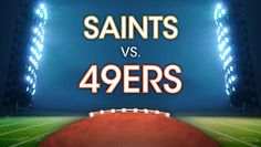 49ers Ready to Rain on Saints' Parade, $65.00 - Save $6.55