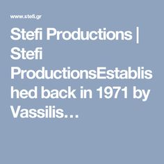 Stefi Productions | Stefi ProductionsEstablished back in 1971 by Vassilis…
