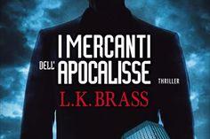 I mercanti dell'Apocalisse, di L. K. Brass : MeLoLeggo.it