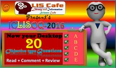 LIS Cafe : ICLISOQ-2016- 20 Objective Type Questions with Ans...