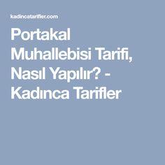 Portakal Muhallebisi Tarifi, Nasıl Yapılır? - Kadınca Tarifler