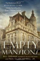 Empty Mansions: The Mysterious Life of Huguette Clark and the Spending of a Great American Fortune:Amazon:Books