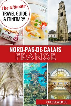 Our Ultimate Slow Travel Guide and Itinerary for Nord-Pas-de-Calais,  in Northern France. Includes restaurants, hotels, museums, attractions, and practical advice to make the best of your visit.