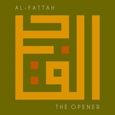 (19/99) Al-Fattah - The Opener, The Revealer  -  The One who opens what is closed. The One by whose guidance that which was closed is opened, that which was hidden is revealed, and that which was unclear, is made clear. The One who lifts the veils of the hearts of man and opens them to light.  -