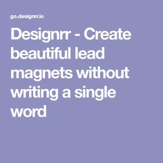 Designrr - Create beautiful lead magnets without writing a single word