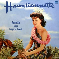 """""""hawaiiannette"""" - annette funicello sings songs of hawaii LP cover"""