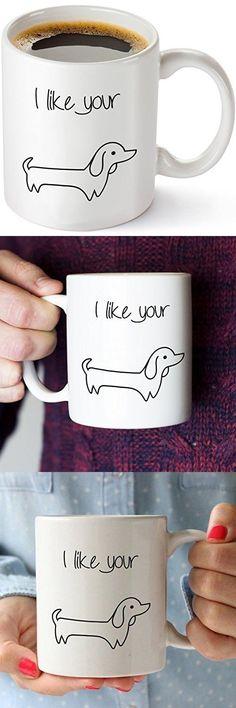 I Like Your Weiner Funny Coffee Mug 11 oz - Unique Gift Idea for Him, Husband, Boyfriend - Perfect Birthday Gag Gifts for Men - Dachshund Wiener Dog Mug