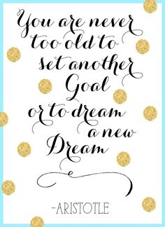 set new goals // dream new dreams