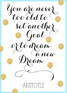set new goals // dream new dreams