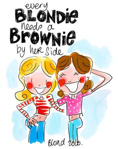 Every blondie  needs a brownie by her side by Blond-Amsterdam