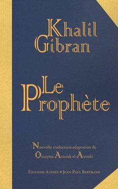 Le Prophète...K. Gibran