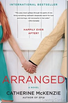 Arranged by Catherine Mckenzie Every single one of Anne Blythe's relationships has ended in disaster, so when fate leads her to the doorstep of a highly secretive arranged marriage agency, she decides to take a chance.