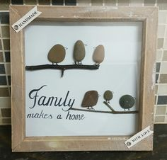 birds from stone! homemade frame art! family makes a home quote