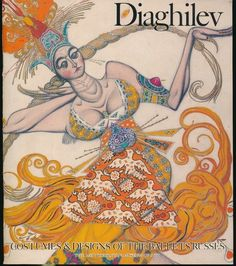 Diaghilev : costumes & designs of the Ballets Russes