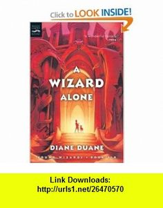 A Wizard Alone (digest) The Sixth Book in the Young Wizards Series (9780152055097) Diane Duane , ISBN-10: 0152055096  , ISBN-13: 978-0152055097 ,  , tutorials , pdf , ebook , torrent , downloads , rapidshare , filesonic , hotfile , megaupload , fileserve