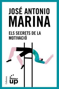 """Els secrets de la motivació de José Antonio Marina Torres. Ed. Columna. """"Sens dubte, molts de vosaltres esteu patint algun tipus d'angoixa educativa i, per això, esperem que aquests llibres funcionin com a manuals d'autoajuda, que us permetin sentir-vos millor ampliant la vostra capacitat per afrontar les dificultats... La motivació desperta un interès universal. Els pares volen motivar els seus fills, els docents, els seus alumnes; els caps, els seus subordinats; les empreses..."""""""