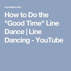 "How to Do the ""Good Time"" Line Dance 