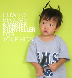 Cool tips and ideas for how to become a great storyteller for you kids.