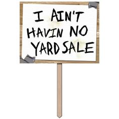 """Yes, it happened: As I was attempting to clear out garage, man drove up and asked about the """"yard sale"""" I was having. I'm a classy kind of gal. Redneck Birthday, Redneck Party, Southern Sayings, Country Quotes, Hillbilly Party, White Trash Party, Tears Of Sadness, Southern Heritage, Party Time"""
