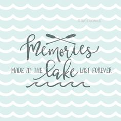 Memories Made At The Lake Last Forever SVG File. by SVGoriginals