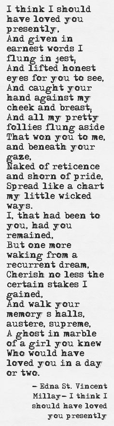 Edna St. Vincent Millay Words used to mean so much more. I was born in the wrong era....