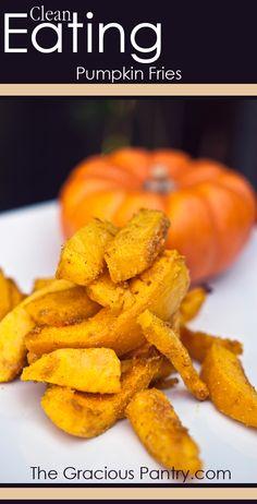 Clean Eating Pumpkin Fries #cleaneating #eatclean #cleaneatingrecipes #pumpkin #pumpkinrecipes #cleaneatingpumpkinrecipes
