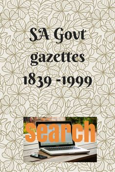 This database contains the South Australian Government Gazettes and is based on data supplied by the law firm Piper Alderman and the State Library of South Australia.