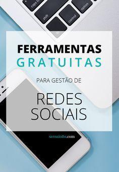 Ferramentas grátis para gestão de redes sociais - Sernaiotto