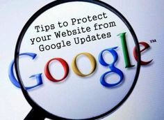 12 Simple #Tips to Protect the #Website from #Google Updates