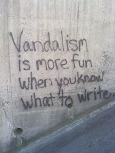 Vandalism is more fun when you know what to write!