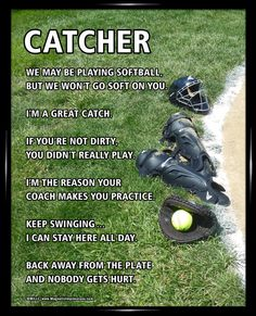 "Softball Catcher Gear 8x10 Poster Print. Enjoy funny and motivational catcher sayings like, ""Keep swinging … I can stay here all day."""