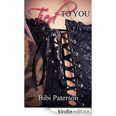 Tied to You - Kindle edition by Bibi Paterson, Kari Helton. Literature & Fiction Kindle eBooks @ Amazon.com.